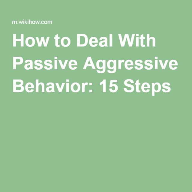 How To Counteract Passive Aggressive Behavior