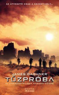 Tekla Könyvei: James Dashner – Tűzpróba (Útvesztő 2.)