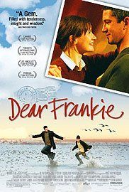 """Dear Frankie - http://www.imdb.com/video/screenplay/vi64880921/ - Another of my favorite all-time movies.  It has heart, soul, love, and Gerard Butler in perhaps one of his best roles to date.  If you like a film that leaves a lump in your throat, watch """"Dear Frankie."""": Frankie 2004, Film, Dad, Favorite Movies, Numerous Letters, Movie Poster, Gerard Butler, Dear Frankie, Its"""