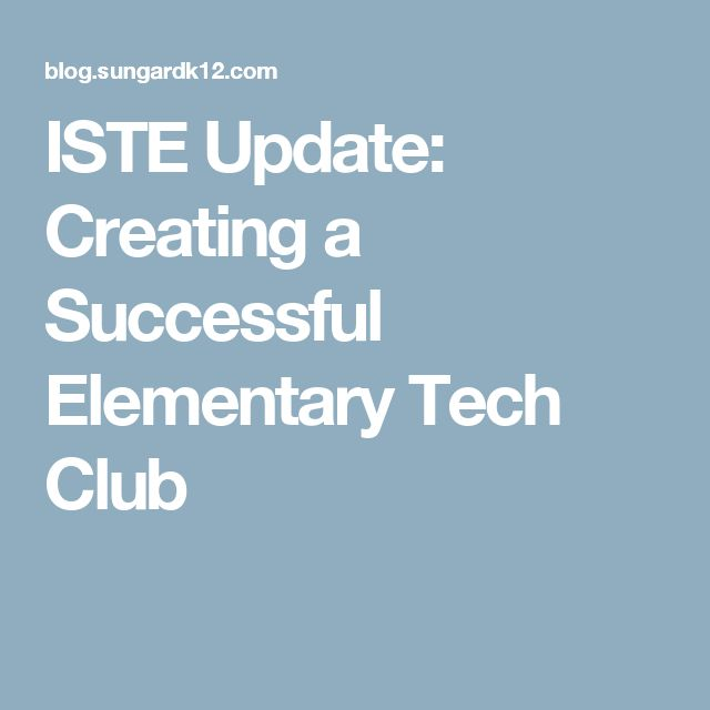 ISTE Update: Creating a Successful Elementary Tech Club