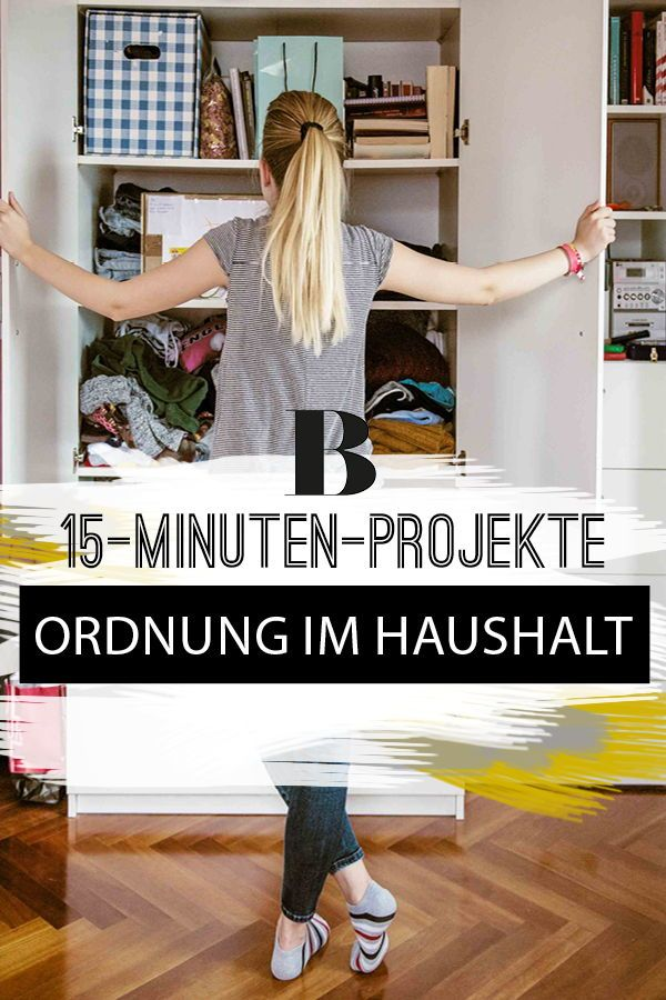 15-Minuten-Projekte, die dein Leben sehr viel besser machen. Deine Zeit ist wertvoll. Wie gut, dass manche Aufgaben bei minimalem Aufwand maximale Zufriedenheit schenken!