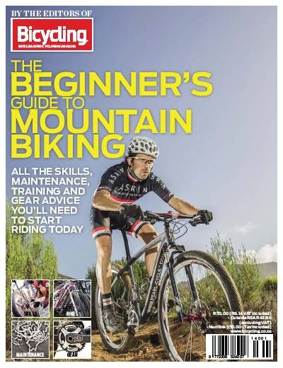 Bicycling SA's Beginner's Guide to Mountain Biking.