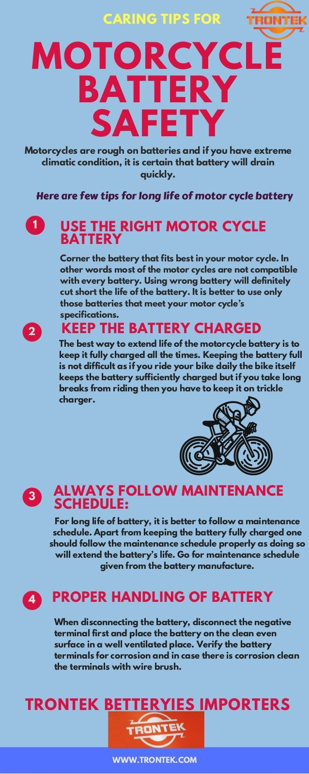 However if proper care and caution is taken the life of motorcycle batteries can be extended for several years.
