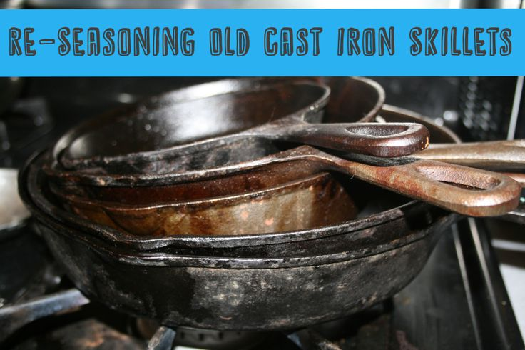 Reseasoning Old Cast Iron   Thrifty Below