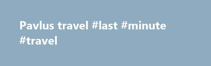 Pavlus travel #last #minute #travel http://travel.remmont.com/pavlus-travel-last-minute-travel/  #pavlus travel # BACK Notice: Undefined variable: firstname in /var/www/html/find-a-travel-agent/agent.php on line 167 Notice: Undefined variable: lastname in /var/www/html/find-a-travel-agent/agent.php on line 170 at Notice: Undefined variable: iccompanyname in /var/www/html/find-a-travel-agent/agent.php on line 175 Notice: Undefined variable: companyname in…
