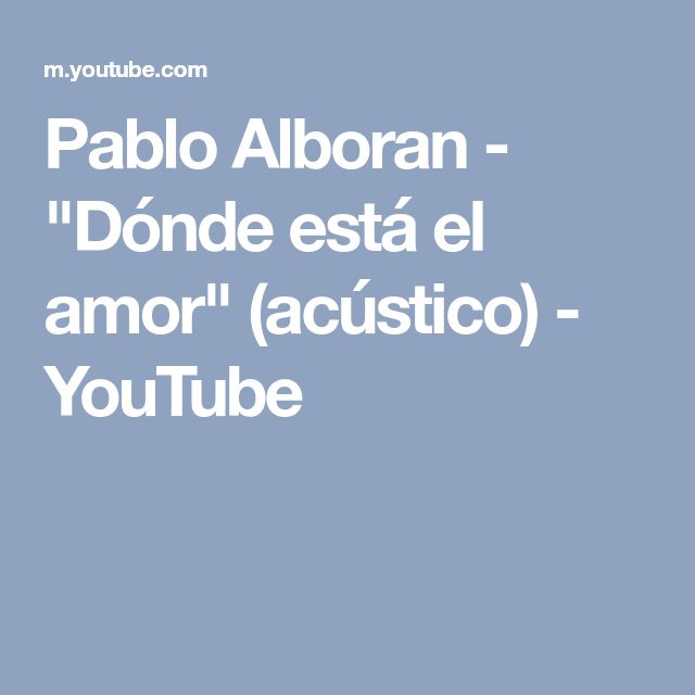 """Pablo Alboran - """"Dónde está el amor"""" (acústico) - YouTube"""