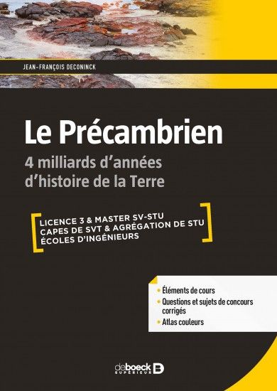 Le Précambrien / Jean-français Deconinck. De Boeck Supérieur, 2017. Cote Lilliad : 551.7 DEC, https://lilliad-primo.hosted.exlibrisgroup.com/primo-explore/fulldisplay?docid=33BUBLIL_ALEPH000643374&context=L&vid=33BUBLIL_VU1&search_scope=default_scope&tab=default_tab&lang=fr_FR