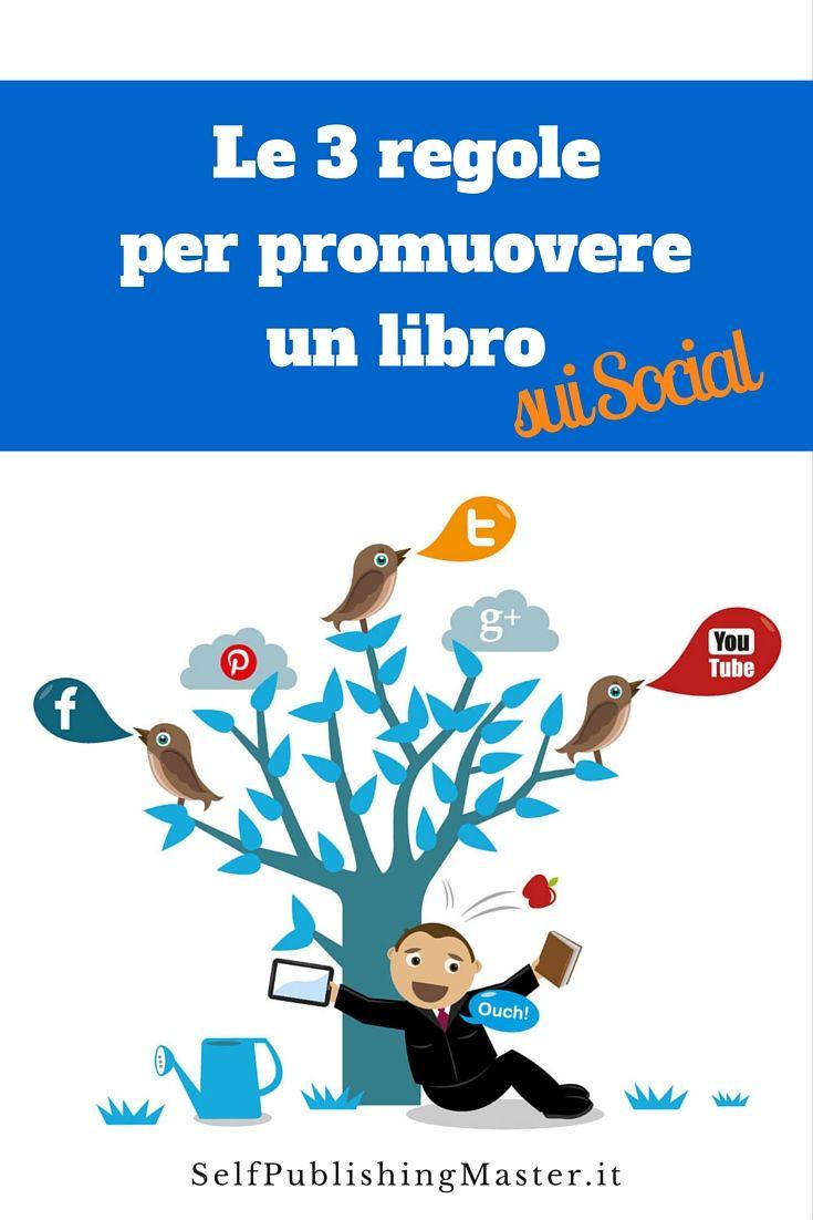 Le 3 regole per promuovere un libro sui social network- SelfPublishingMaster.it
