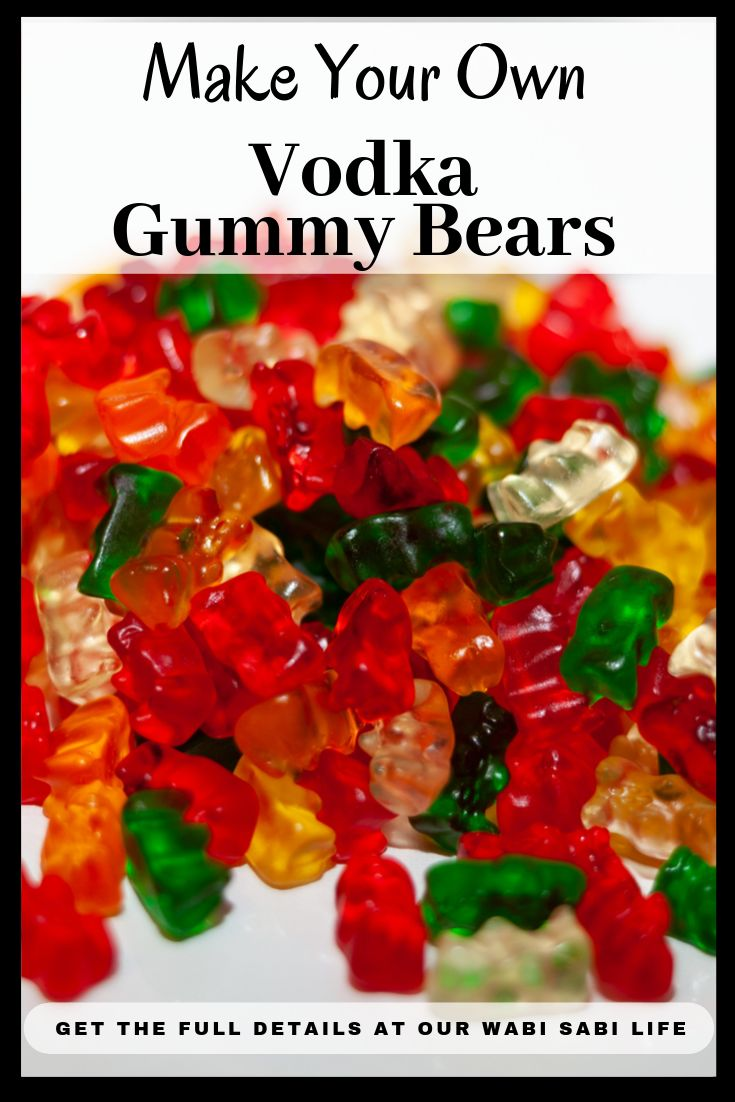 Have you ever had vodka soaked gummy bears these gummy