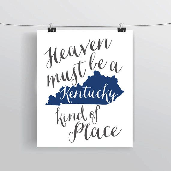 Heaven Must Be A Kentucky Kind Of Place Quote Wall By Whattheprint