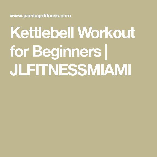 Kettlebell Workout for Beginners | JLFITNESSMIAMI