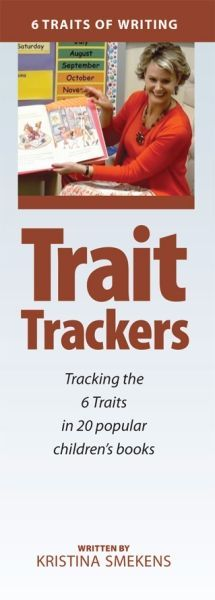 Trait Trackers: Tracking the 6 Traits in 20 Popular Children's Books This resource consists of 20 bookmark-size cards that help teachers: --Use children's books to teach the 6 Traits of writing during read alouds. --Develop skill-based mini-lessons using selected children's books. --Utilize book excerpts that support individual traits.