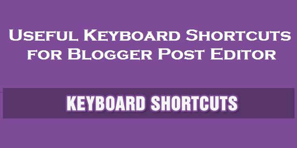 Image result for Useful Keyboard Shortcuts for Blogger Post Editor