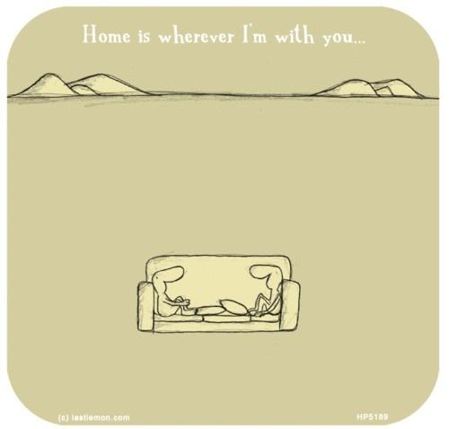 Chez moi, c'est partout où je suis avec toi