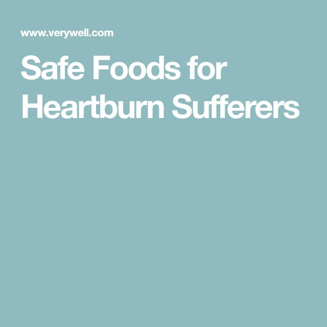 Safe Foods for Heartburn Sufferers