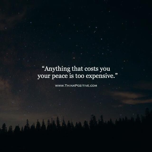 Anything that costs you your peace is too expensive. via (ThinkPozitive.com)