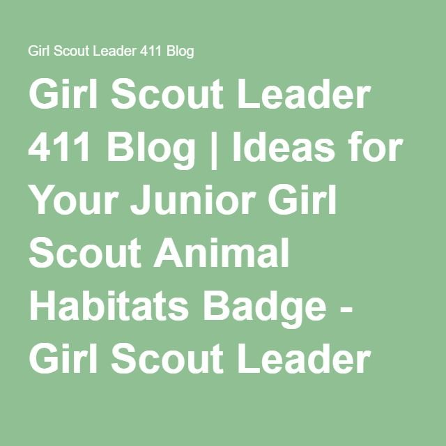 Girl Scout Leader 411 Blog | Ideas for Your Junior Girl Scout Animal Habitats Badge - Girl Scout Leader 411 Blog