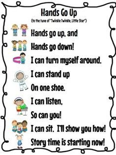 """Hands Go Up"" sung to Twinkle, Twinkle, Little Star to transition them to the carpet for story time.                                                                                                                                                                                 More"