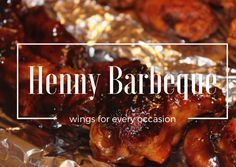 Ingredients: 1 lb of chicken wings 1 cup of Sweet Baby Ray's BBQ Sauce 1/2 cup of Hennessy Salt Black pepper Ginger 1 teaspoon of brown sugar Minced garlic Onion powder Vegetable oil (any choice of oil will work ) Baking sheet Foil  --See site for full recipe