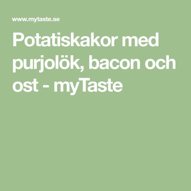 Potatiskakor med purjolök, bacon och ost - myTaste