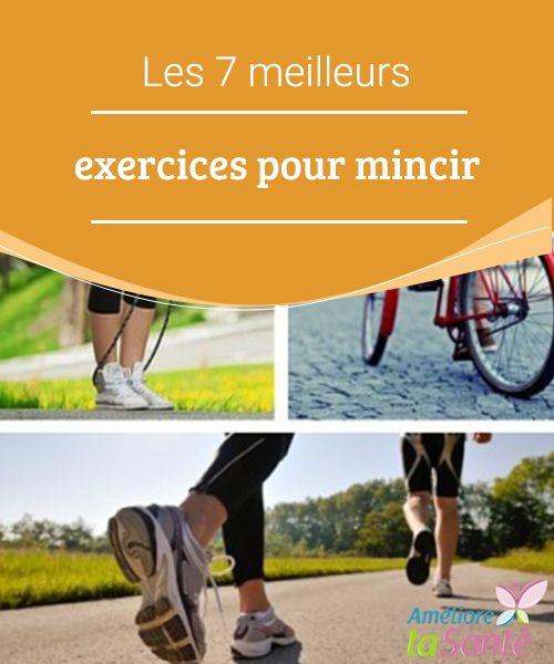 Les 7 meilleurs exercices pour mincir Dans la suite de cet article, nous allons vous expliquer quelles sont les routines sportives les plus efficaces pour éliminer vos kilos superflus.Ne manquez pas tous nos conseils.
