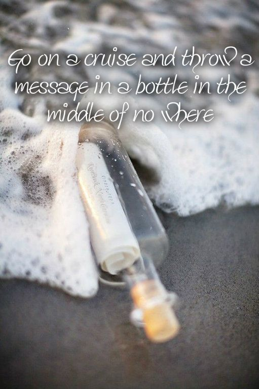 Message in a bottle off a cruise ship. Although I will have the proper hump if I don't get a reply.