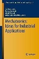 Mechatronics : ideas for industrial applications / editor Jan Awrejcewicz