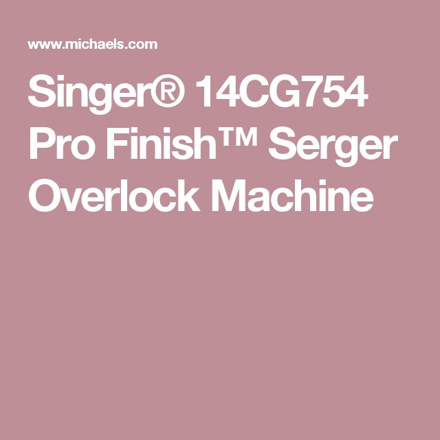 Singer® 14CG754 Pro Finish™ Serger Overlock Machine