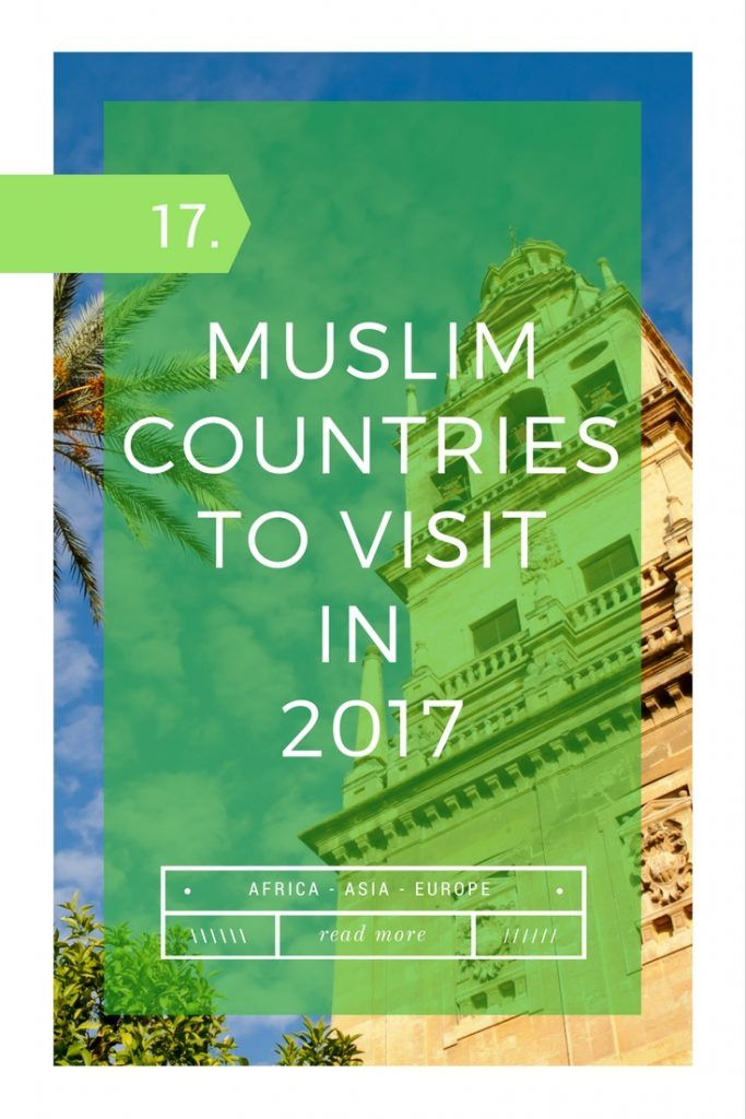 2017 is here and it's time for more travel! Pick one of these 17 Muslim countries for your next adventure.