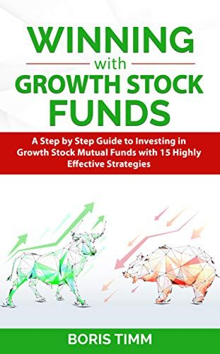 Amazon com: Winning with Growth Stock Funds: A Step by Step