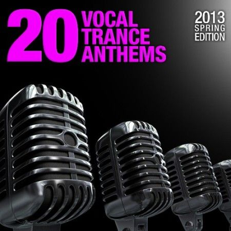 20 Vocal Trance Anthems: 2013 Spring Edition (Armada)