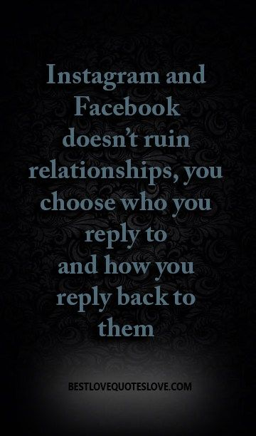 Instagram And Facebook Doesnt Ruin Relationships You Choose Who
