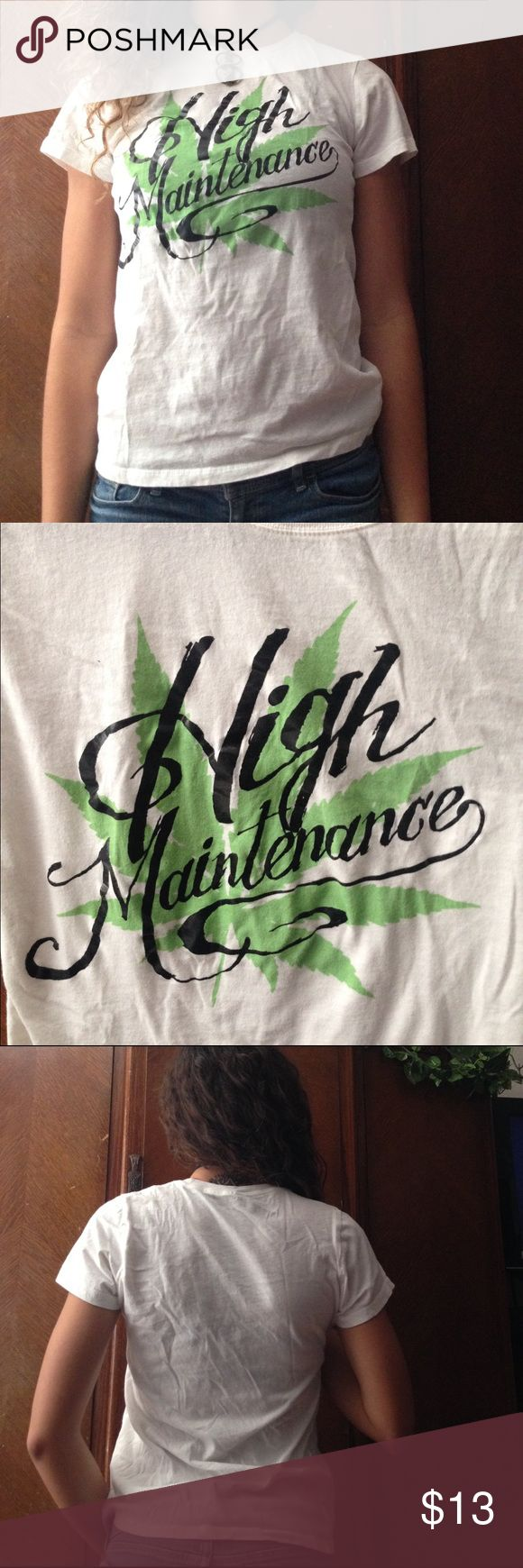 High maintenance - Spencer's - weed shirt - small Women's high maintenance weed shirt - Brand: Spencer's -  Size: small & medium - condition: perfect washed and worn 1 time Spencers Tops Tees - Short Sleeve