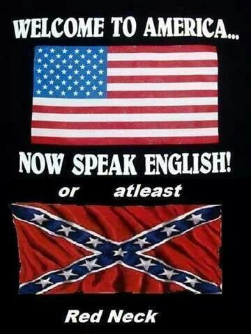 English or Redneck ! Hell Yes!!!!! AMEN!!!!!!!