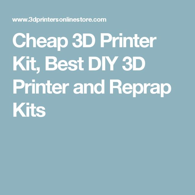 Cheap 3D Printer Kit, Best DIY 3D Printer and Reprap Kits