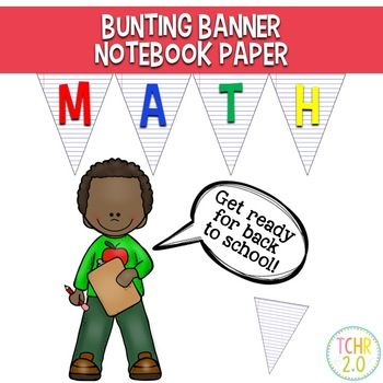 This product contains a printer friendly set of bunting banners with a notebook paper theme that you can use to decorate your classroom: Welcome Reading Writing Math Science Social Studies Spelling Word Wall STEAM or STEM One blank editable template is included in case you would like to make something else to match.