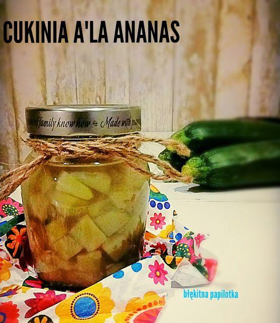Błękitna papilotka: Ananas z cukinii