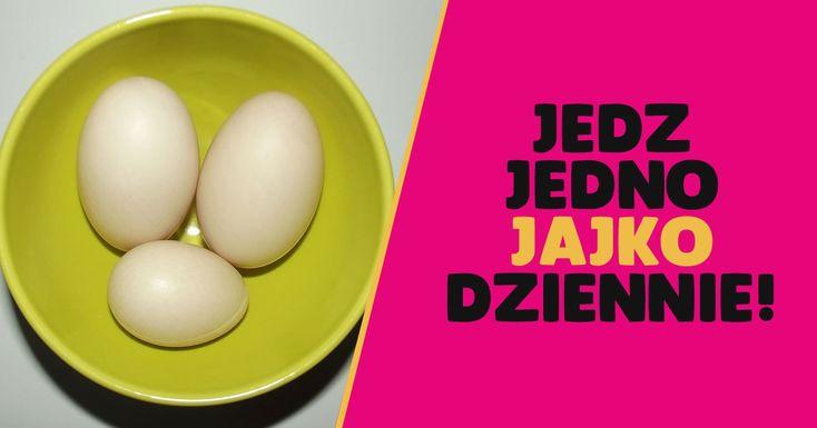 Zacznij jeść jedno jajko dziennie. Zobacz dlaczego!