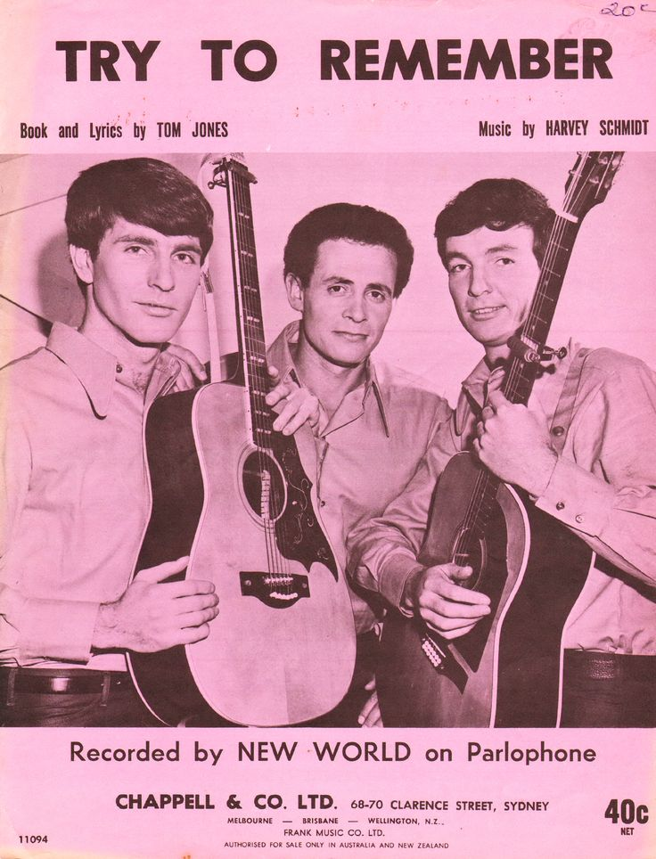 """Try To Remember. 1960. Words by Tom Jones. Music by Harvey Schmidt. Featured here, and recorded on Parlophone in 1969, by 'New World', an Australian pop group that existed from the mid-1960s to the late 1970s. They are best known for their Top 10 hit single, """"Tom-Tom Turnaround"""", which was released in 1971."""