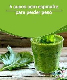 5 #sucos com espinafre para perder #peso Rico em #fibras, o espinafre é um #vegetal perfeito para quem quer perder peso com #saúde, sem passar fome. Confira cinco receitas neste artigo!