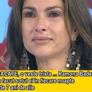 DIN PACATE, o veste trista … Ramona Badescu… Ce i-a facut sotul ei in fiecare noapte timp de 7 ani de zile