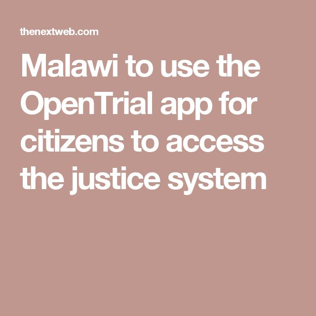 Malawi to use the OpenTrial app for citizens to access the justice system