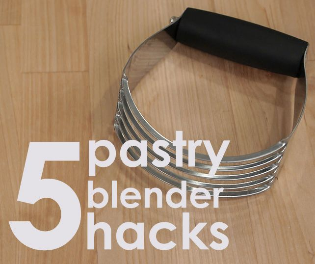 You know that pastry blender you never use? Well, you will now! Learn five fabulous hacks to make this the most useful tool in the kitchen!