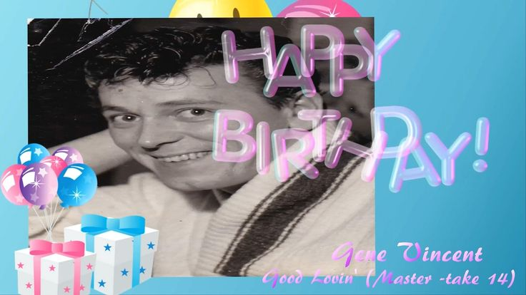 ♥♪♫ Gene Vincent 82th Birthday Tribute♥♪♫  Good Lovin'  (Master  take 14)