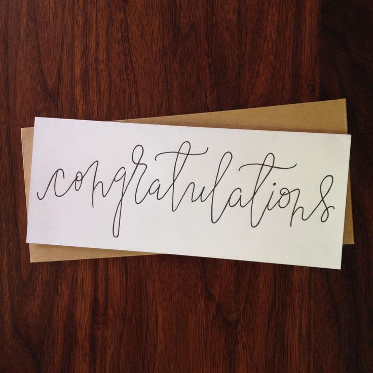 A personal favorite from my Etsy shop https://www.etsy.com/listing/231512646/hand-lettered-congratulations-note-card