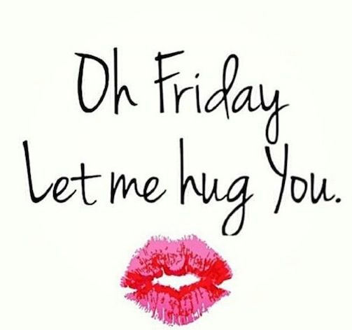 oh friday let me hug you - Google Search