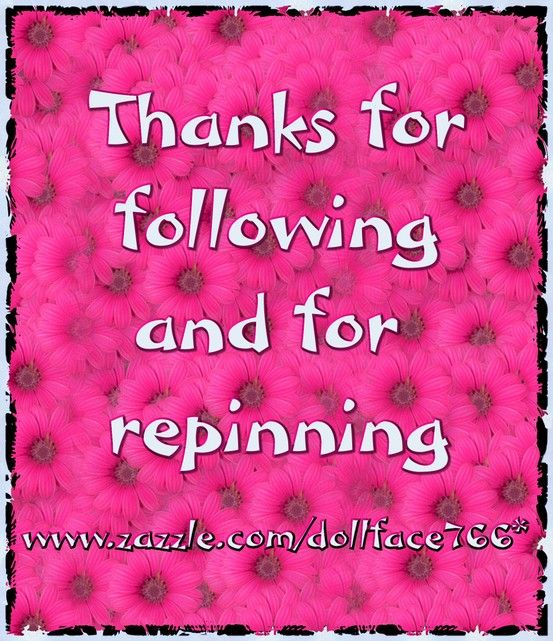 ♥ Thanks for Stopping by, Viewing, Pinning Following My Boards. Pin Anything as Much as You would Like...they aren't really mine anyway!