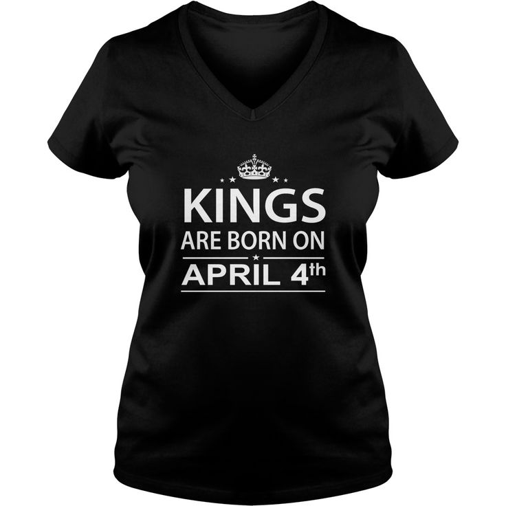 Birthday April 4  kings are born in TShirt Hoodie Shirt VNeck Shirt Sweat Shirt for womens and Men ,birthday, queens Birthday April 4 I LOVE MY HUSBAND ,WIFE