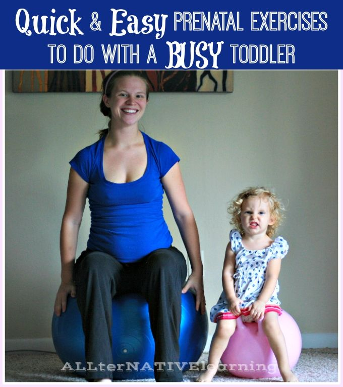 Prenatal exercises you can do with a toddler | ALLterNATIVElearning