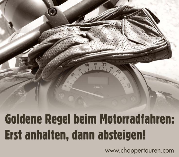 Goldene Regel beim Motorradfahren: Erst anhalten, dann absteigen! ;-)